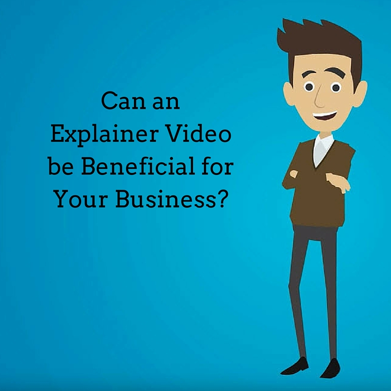 Can an Explainer Video be Beneficial for Your Business?