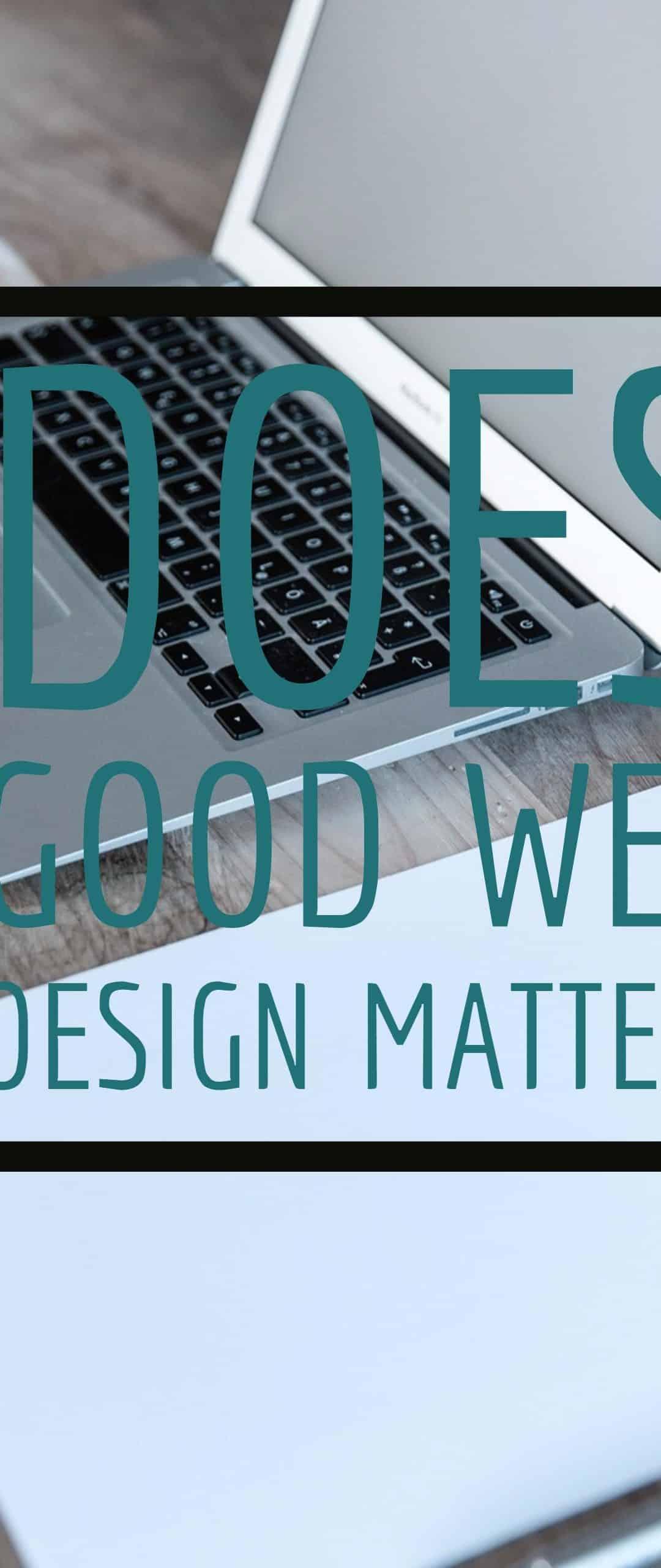 Does Good Web Design Matter?