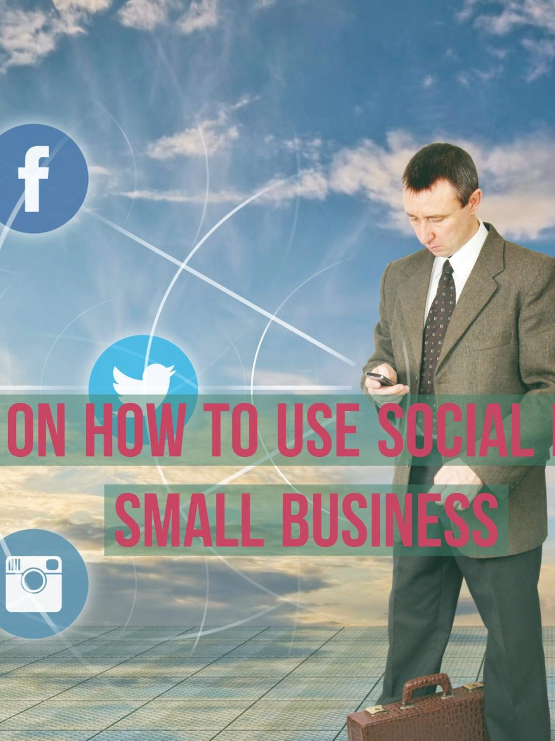 10 Tips on How to Use Social Media for Small Business