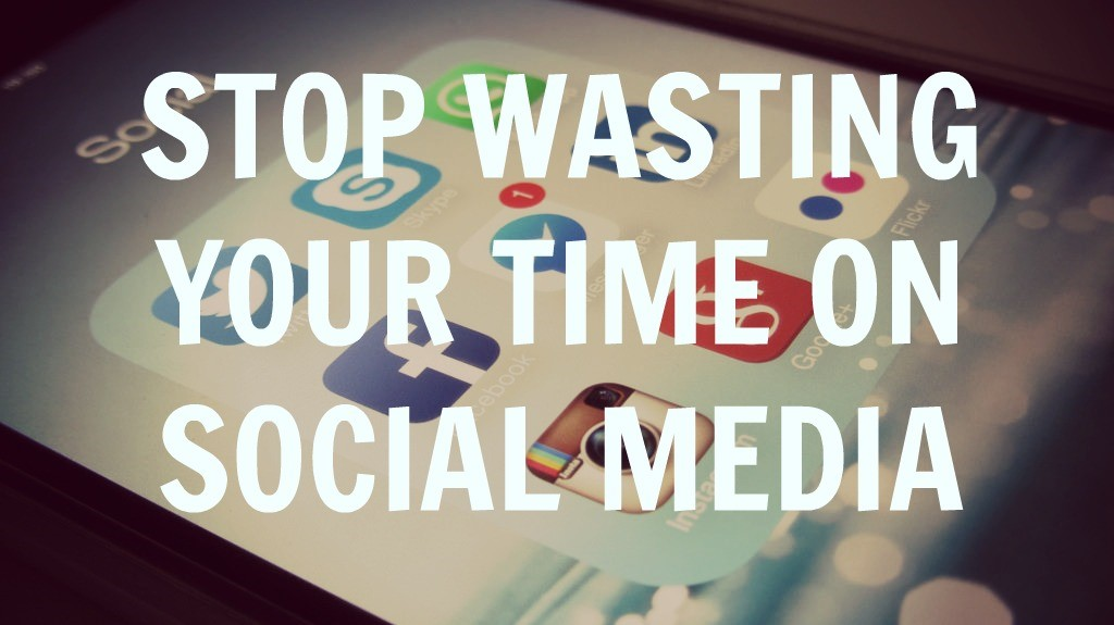 Stop Wasting Time on Social Media