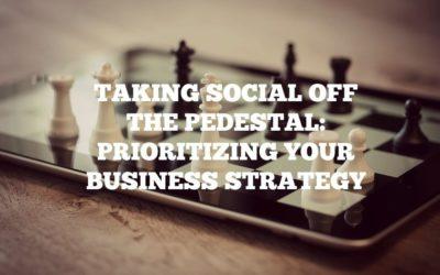 Taking Social Off The Pedestal: Prioritizing Your Business Strategy - JJ Social Light - Alpharetta GA