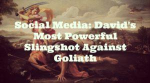 Social Media: David's Most Powerful Slingshot Against Goliath - JJ Social Light - Alpharetta GA