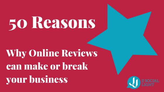50 Reasons why online reviews can make or break your business